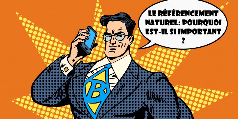 Le Référencement Naturel / SEO : Pourquoi Est-il Si Important ?