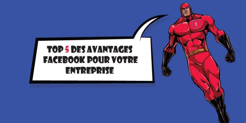 Le TOP 5 Bénéfice De Facebook Pour Une Entreprise