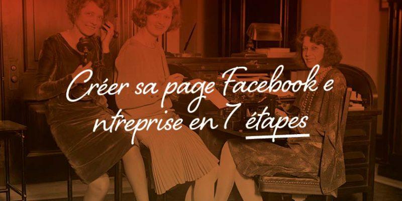 Créer Sa Page Facebook Entreprise En 7 étapes