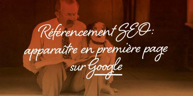 Référencement SEO : Apparaître En Première Page Sur Google