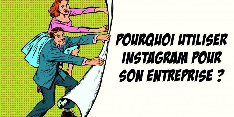 Utiliser Instagram Pour Développer Son Entreprise: Mode D'emploi