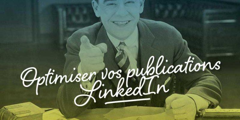 Optimiser Vos Publications LinkedIn
