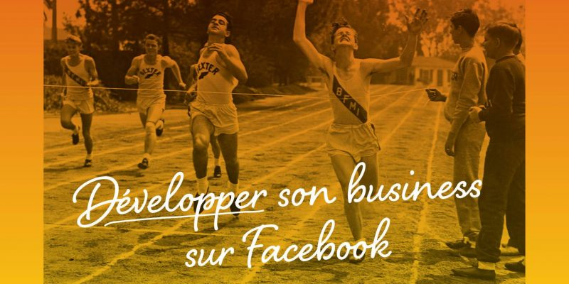 Développer Son Business Sur Facebook