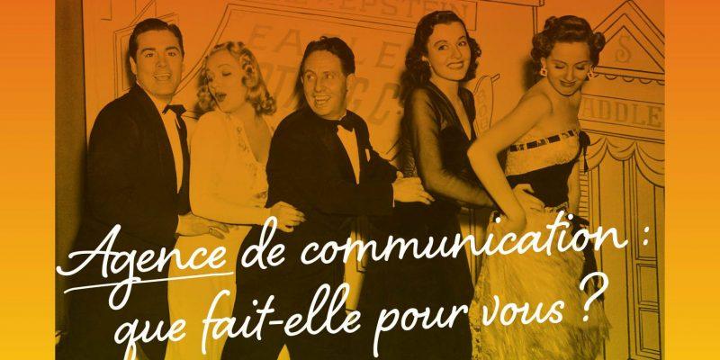 Agence De Communication : Que Fait-elle Pour Vous ?