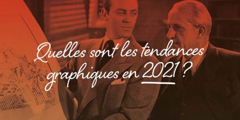 Quelles Sont Les Tendances Graphiques En 2021