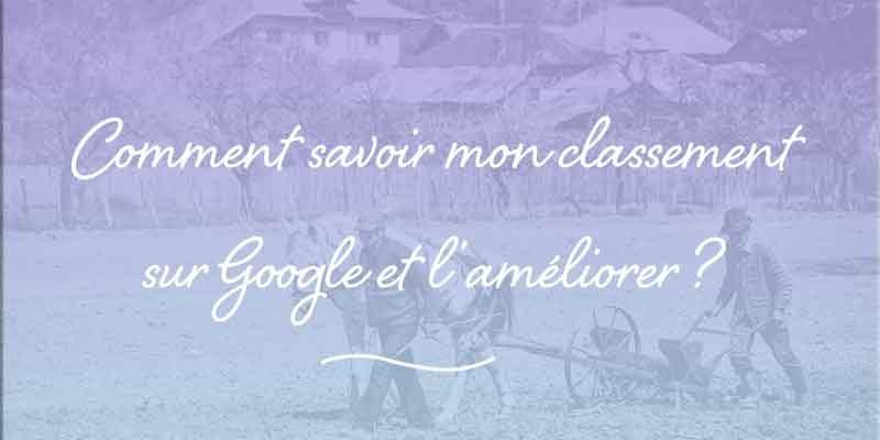 Classement Google – Comment Savoir Le Classement De Mon Site Sur Google
