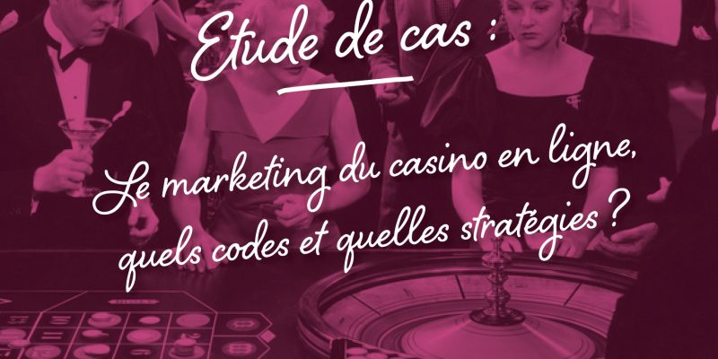 Le Marketing Du Casino En Ligne : Quels Codes Et Quelles Stratégies?